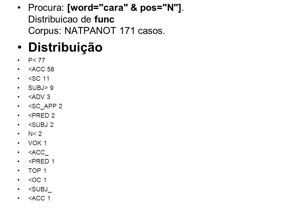 Procura: [word= cara & pos= N ]